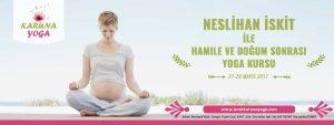 Neslihan İskit ile Hamile ve Doğum Sonrası Yoga Kursu web 1 300x113 - Neslihan İskit ile Hamile ve Doğum Sonrası Yoga Kursu
