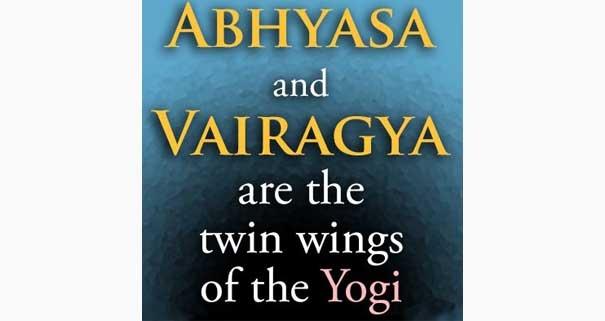 abhyasa and vairagya
